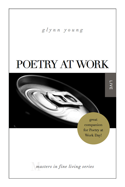 Poetry at Work by Glynn Young